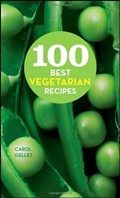 100 Best Vegetarian Recipes: Easy Meatless Dishes for Everyday Meals