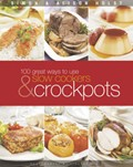 100 Great Ways to Use Slow Cookers and Crockpots