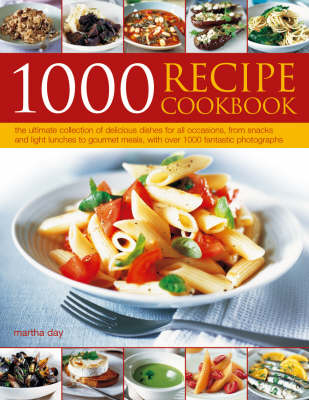 1000 Recipe Cookbook: The Ultimate Collection of Delicious Dishes for All Occassion, from Snacks and Light Lunches to Gourmet Meals