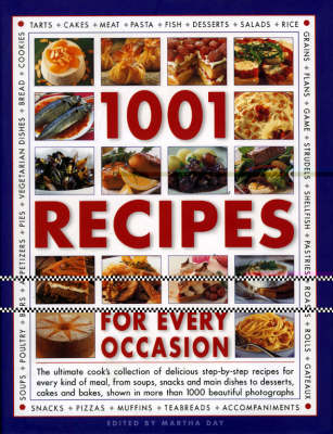 1000 Recipes for Every Occasion: The Ultimate Cook's Collection of Delicious Recipes for Every Kind of Meal and Occasion, from Soups, Snacks and Main Dishes to Desserts, Cakes and Bakes