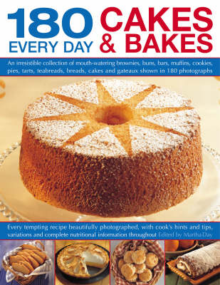 180 Great Every Day Cakes and Bakes: An Irresistible Collection of Mouth-watering Brownies, Buns, Bars, Muffins, Cookies, Pies, Tarts, Teabreads, Breads, Cakes and Gateaux Shown in 180 Photographs