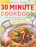 30 Minute Cookbook: 300 Quick and Delicious Recipes for Great Family Meals