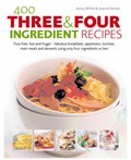 400 Three & Four Ingredient Recipes