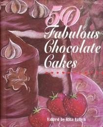 50 Fabulous Chocolate Cakes