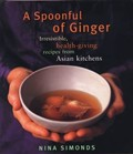 A Spoonful of Ginger: Irresistible Health-Giving Recipes from Asian Kitchens