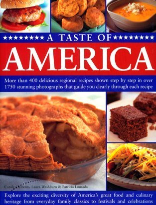A Taste of America: More Than 400 Delicious Regional Recipes