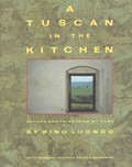 A Tuscan in the Kitchen: Recipes and Tales from My Home