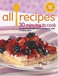 Allrecipes 30 Minutes To Cook: Over 400 Best Loved Redipes From Allrecipes.Com