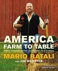 America - Farm to Table: Simple, Delicious Recipes Celebrating Local Farmers