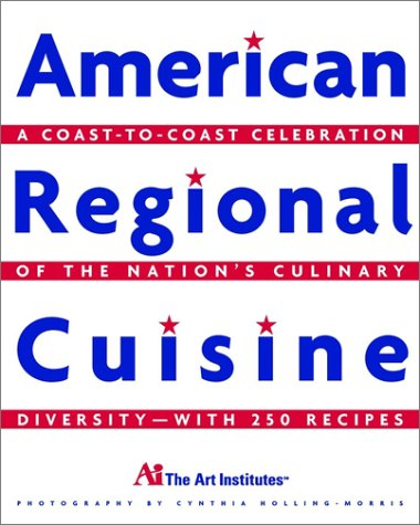 american regional cuisine a coast to coast celebration of