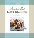 America's Best Lost Recipes: More Than 100 Heirloom Recipes Too Good to Forget