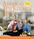 America's Test Kitchen Live!: All-New Recipes, Techniques, Equipment Ratings, Food Tastings And More From The Hit Public Television Series