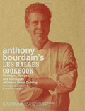  Anthony Bourdain&#39;s Les Halles Cookbook: Strategies, Recipes, and Techniques of Classic Bistro Cooking