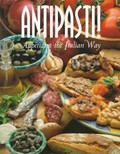 Antipasti: Appetizers The Italian Way