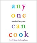 Anyone Can Cook: Fresh Ideas for Busy Lives