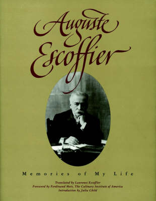 Auguste escoffier memories of my life eat your books for Auguste escoffier ma cuisine book