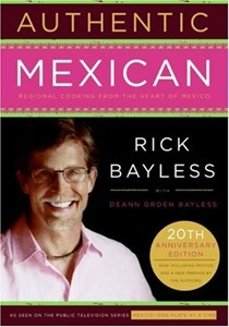 Authentic Mexican, 20th Anniversary Edition: Regional Cooking from the Heart of Mexico