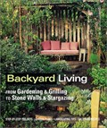 Backyard Living: From Gardening & Grilling To Stone Walls & Stargazing