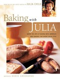 Baking with Julia: Savor the Joys of Baking with America&#39;s Best Bakers