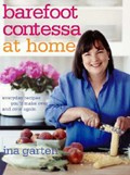Barefoot Contessa at Home: Everyday Recipes You&#39;ll Make Over and Over Again