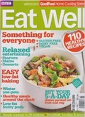 BBC Good Food Magazine Home Cooking Series: Eat Well (Winter 2013)