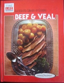 Beef and Veal: Illustrated Library of Cooking