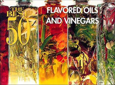Best 50 Flavored Oils and Vinegars