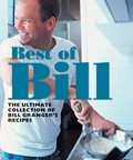 Best of Bill: The Ultimate Collection of Bill Granger&#39;s Recipes