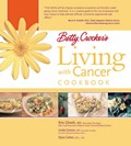 Betty Crocker&#39;s Living with Cancer Cookbook: Easy Recipes and Tips through Treatment and Beyond