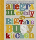 Big Table, Busy Kitchen: 200 Recipes for Life