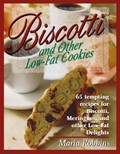 Biscotti & Other Low-Fat Cookies: 65 Tempting Recipes for Biscotti, Meringues, and Other Low-Fat Delights