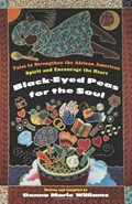 Black Eyed Peas For The Soul: Tales to Strengthen the African American Spirit and Encourage the Heart