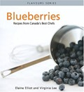 Blueberries: Recipes from Canada's Best Chefs