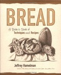 Bread: A Baker&#39;s Book of Techniques and Recipes