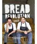 Bread Revolution: Rise Up & Bake