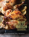 Bromberg Bros. Blue Ribbon Cookbook: Better Home Cooking
