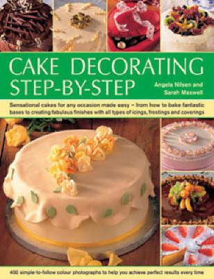 Cake Decorating Step By Step Images : Cake Decorating Step by Step: Sensational Cakes Made Easy ...