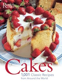 Cakes: 1001 Classic Recipes From Around The World