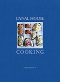 Canal House Cooking, Volume 5: The Good Life