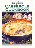 Casseroles: Taste of Home A Collection Of Over 440 One-Pot Recipes--Straight From The Kitchens Of Taste Of Home Readers