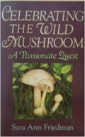 Celebrating the Wild Mushroom: A Passionate Quest