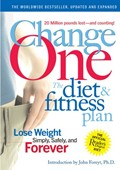 ChangeOne, Updated And Expanded: The Diet And Fitness Plan