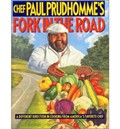 Chef Paul Prudhomme&#39;s Fork in the Road: A Different Direction in Cooking