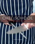 Chef School: Step-by-step Techniques for Culinary Expertise