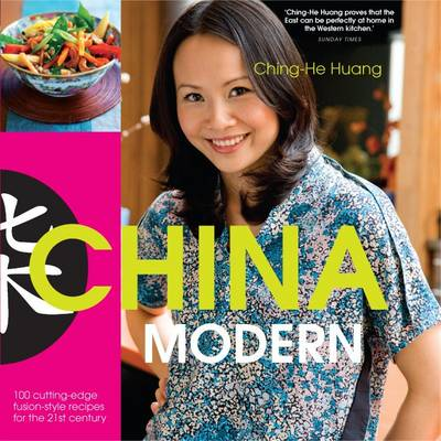 China Modern: 100 Cutting-Edge, Fusion-Style Recipes for the 21st Century
