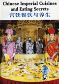 Chinese Imperial Cuisines and Eating Secrets