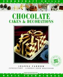 Chocolate Cakes & Decorations: Basic Techniques (Sugarcraft Skills)
