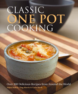 Classic One Pot Cooking: Over 300 Delicious Recipes from Around the World