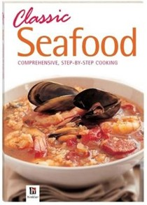 Classic Seafood: Comprehensive step-by-step cooking