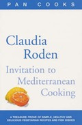 Claudia Roden's Invitation to Mediterranean Cooking: 150 Vegetarian and Seafood Recipes